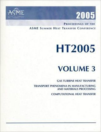PROCEEDINGS OF THE SUMMER HEAT TRANSFER CONFERENCE: VOL 3