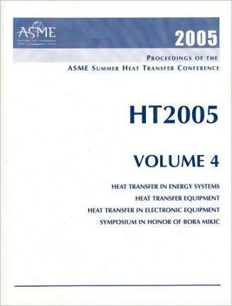 PROCEEDINGS OF THE SUMMER HEAT TRANSFER CONFERENCE: VOL 4 (H01320)