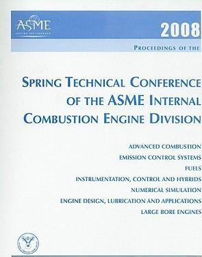 PRINT PROCEEDINGS OF THE ASME INTERNAL COMBUSTION ENGINE DIVISION 2008 SPRING TECHNICAL CONFERENCE (ICES2008) APRIL 27-30, 2008 CHICAGO, ILLINOIS (H01399)