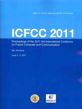 3rd International Conference on Future Computer and Communication (ICFCC 2011)