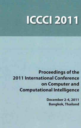 2011 International Conference on Computer and Computational Intelligence (ICCCI 2011), December 2-4, 2011, Bangkok, Thailand
