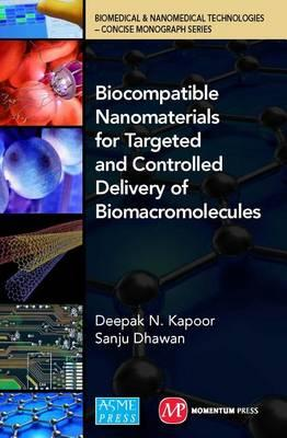Biocompatible Nanomaterials for Targeted and Controlled Delivery of Biomacromolecules