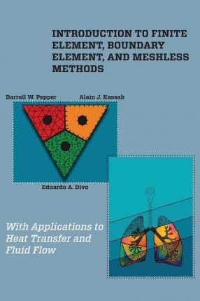 Introduction to Finite Element, Boundary Element, and Meshless Methods