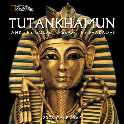 Tutankhamen and the Golden Age of the Pharoahs