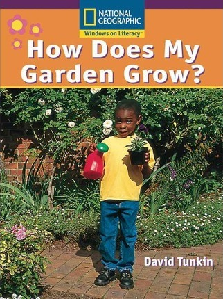 Windows on Literacy Early (Science: Life Science): How Does My Garden Grow?