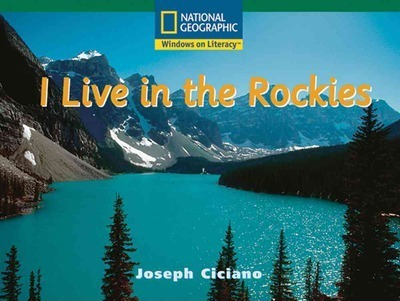 Windows on Literacy Fluent (Social Studies: Geography): I Live in the Rockies