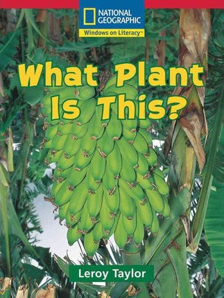 Windows on Literacy Emergent (Science: Science Inquiry): What Plant Is This?