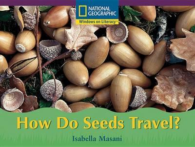 Windows on Literacy Early (Science: Science Inquiry): How Do Seeds Travel?