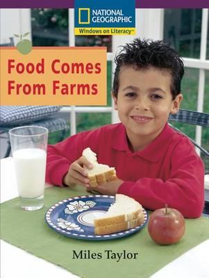 Windows on Literacy Early (Social Studies: Economics/Government): Food Comes from Farms