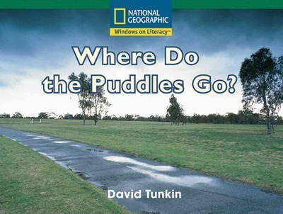 Windows on Literacy Fluent (Science: Earth/Space): Where Do the Puddles Go?