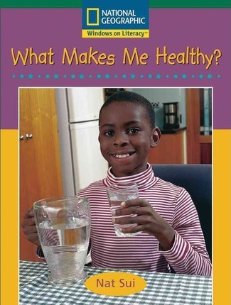 Windows on Literacy Fluent (Science: Science Inquiry): What Makes Me Healthy?
