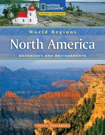 Reading Expeditions (World Studies: World Regions): North America: Geography and Environments