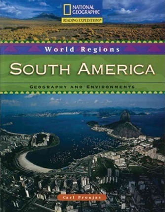 Reading Expeditions (World Studies: World Regions): South America: Geography and Environments