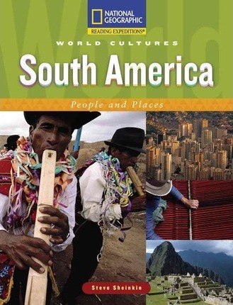 Reading Expeditions (World Studies: World Cultures): South America: People and Places