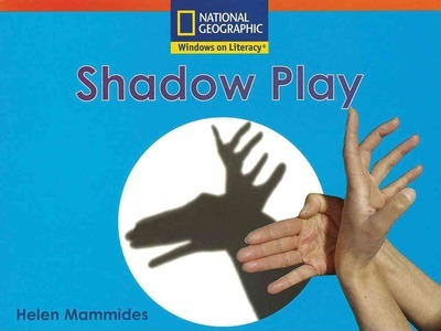 Windows on Literacy Step Up (Science: Take a Look): Shadow Play