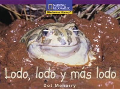 Windows on Literacy Spanish Early (Science): Lodo, Lodo y Mas Lodo