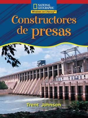 Windows on Literacy Spanish Emergent (Science): Constructores de Presas