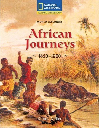 Reading Expeditions (Social Studies: World Explorers): African Journeys 1850-1900