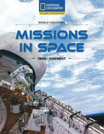 Reading Expeditions (Social Studies: World Explorers): Missions in Space 1955-Present