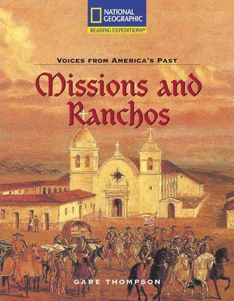 Reading Expeditions (Social Studies: Voices from America's Past): Missions and Ranchos