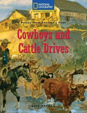 Reading Expeditions (Social Studies: Voices from America's Past): Cowboys and Cattle Drives