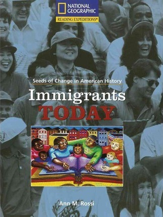Reading Expeditions (Social Studies: Seeds of Change in American History): Immigrants Today