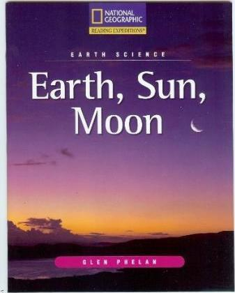 Reading Expeditions (Science: Earth Science): Earth, Sun, Moon