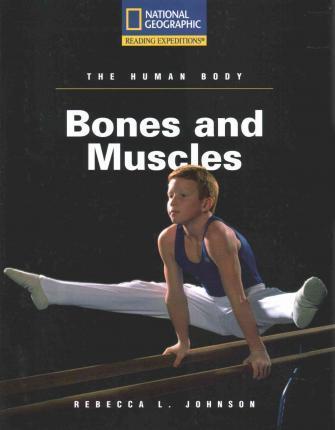 Reading Expeditions (Science: The Human Body): Bones and Muscles