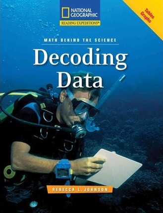 Reading Expeditions (Science: Math Behind the Science): Decoding Data