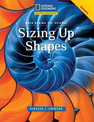 Reading Expeditions (Science: Math Behind the Science): Sizing Up Shapes