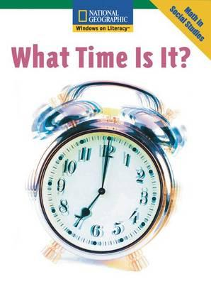 Windows on Literacy Fluent (Math: Math in Social Studies): What Time Is It?