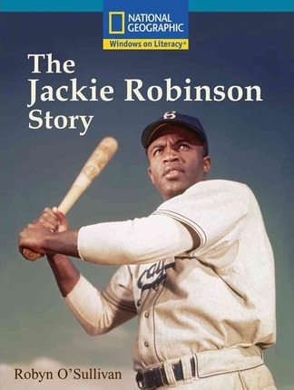Windows on Literacy Fluent Plus (Social Studies: History/Culture): The Jackie Robinson Story