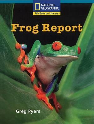 Windows on Literacy Fluent Plus (Science: Science Inquiry): Frog Report