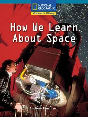 Windows on Literacy Fluent Plus (Social Studies: Technology): How We Learn about Space