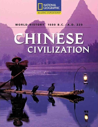 Reading Expeditions (World Studies: World History): Chinese Civilization (1600 B.C.-A.D. 220)