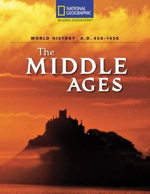 Reading Expeditions (World Studies: World History): The Middle Ages (A.D. 450-1450)
