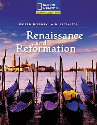 Reading Expeditions (World Studies: World History): Renaissance and Reformation (A.D. 1350-1600)