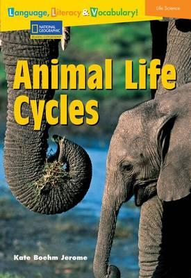 Language, Literacy & Vocabulary - Reading Expeditions (Life Science/Human Body): Animal Life Cycles