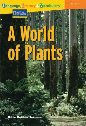 Language, Literacy & Vocabulary - Reading Expeditions (Life Science/Human Body): A World of Plants