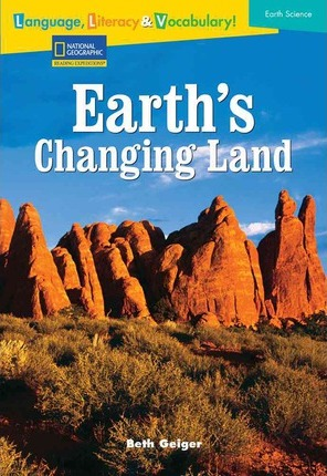 Language, Literacy & Vocabulary - Reading Expeditions (Earth Science): Earth's Changing Land