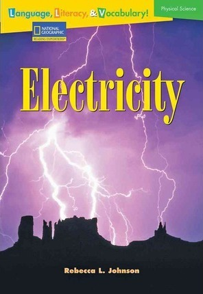 Language, Literacy & Vocabulary - Reading Expeditions (Physical Science): Electricity