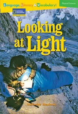 Language, Literacy & Vocabulary - Reading Expeditions (Physical Science): Looking at Light