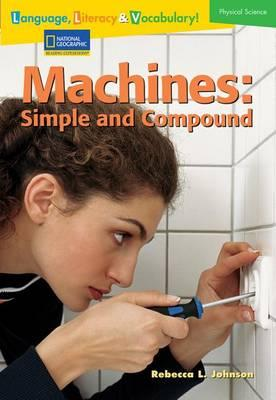 Language, Literacy & Vocabulary - Reading Expeditions (Physical Science): Machines: Simple and Compound
