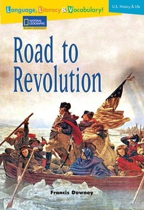 Language, Literacy & Vocabulary - Reading Expeditions (U.S. History and Life): Road to Revolution