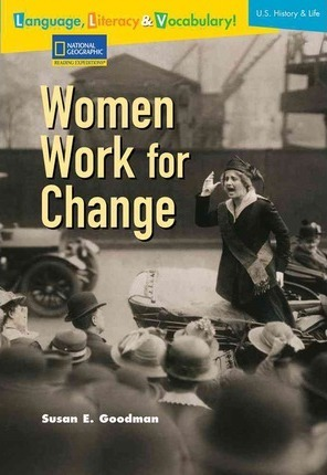 Language, Literacy & Vocabulary - Reading Expeditions (U.S. History and Life): Women Work for Change