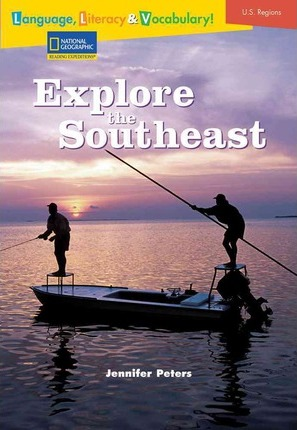 Language, Literacy & Vocabulary - Reading Expeditions (U.S. Regions): Explore the Southeast