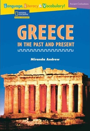 Language, Literacy & Vocabulary - Reading Expeditions (Ancient Civilizations): Greece in the Past and Present