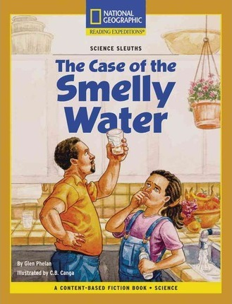 Content-Based Chapter Books Fiction (Science: Science Sleuths): The Case of the Smelly Water