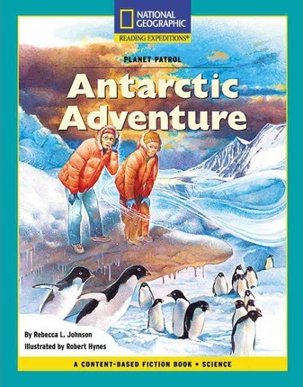 Content-Based Chapter Books Fiction (Science: Planet Patrol): Antarctic Adventure
