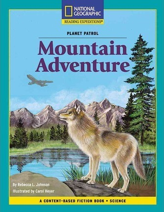 Content-Based Chapter Books Fiction (Science: Planet Patrol): Mountain Adventure